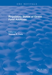 Regulatory Status Of Direct Food Additives ebook by Thomas E. Furia