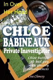 In Over Her Head Chloe Babineaux Private Investigator ebook by Lisa Clancey