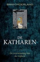 De katharen ebook by Bram Moerland