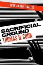 Sacrificial Ground ebook by Thomas H. Cook