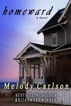 Homeward ebook by Melody Carlson