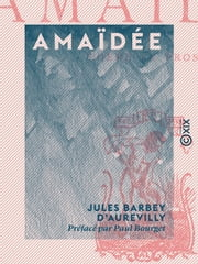 Amaïdée - Poème en prose ebook by Paul Bourget,Jules Barbey d'Aurevilly