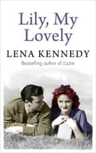 Lily, My Lovely ebook by Lena Kennedy