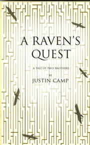 A Raven's Quest ebook by Justin Camp
