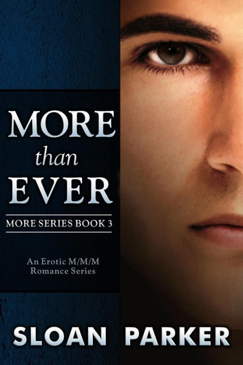 More Than Ever (More Book 3) - More, #3 ebook by Sloan Parker