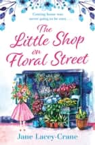 The Little Shop on Floral Street - an emotional story of love, loss and family ebook by