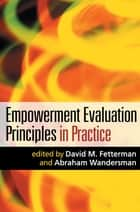 Empowerment Evaluation Principles in Practice ebook by David M. Fetterman, PhD, Abraham Wandersman,...