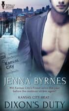 Dixon's Duty ebook by Jenna Byrnes