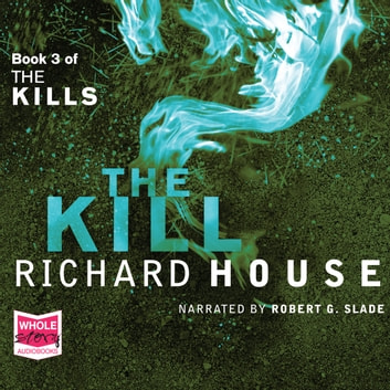 The Kills: The Kill audiobook by Richard House