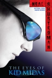 The Eyes of Kid Midas ebook by Neal Shusterman