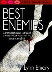 Best Enemies (A Triple Trouble Mystery) ebook by Lynn Emery