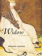 Widow ebook by Michelle Latiolais
