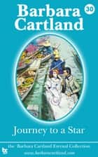 30. Journey to a Star ebook by Barbara Cartland