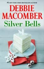 Silver Bells ebook by Debbie Macomber