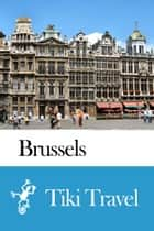 Brussels (Belgium) Travel Guide - Tiki Travel ebook by Tiki Travel