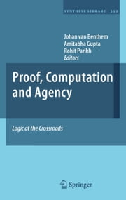 Proof, Computation and Agency - Logic at the Crossroads ebook by