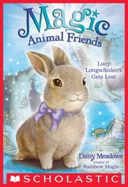 Lucy Longwhiskers Gets Lost (Magic Animal Friends #1) ebook by Daisy Meadows