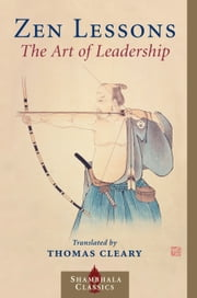 Zen Lessons - The Art of Leadership ebook by Thomas Cleary