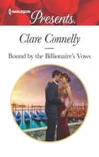Bound by the Billionaire's Vows ebook by Clare Connelly