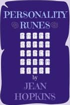 Personality Runes ebook by Jean Hopkins