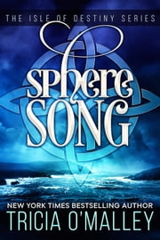 Sphere Song - The Isle of Destiny Series ebook by Tricia O'Malley