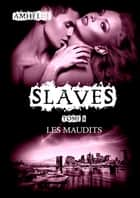 Slaves, Tome 8 : Les Maudits eBook by Amheliie