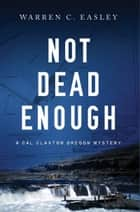 Not Dead Enough ebook by Warren C Easley