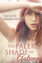 The Paler Shade Of Autumn ebook by Jacquie Underdown