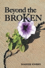 Beyond the Broken ebook by Sharisse Kimbro