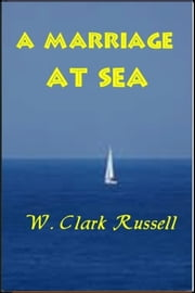 A Marriage at Sea ebook by W. Clark Russell
