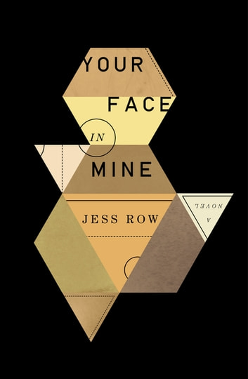 Your Face in Mine - A Novel ebook by Jess Row
