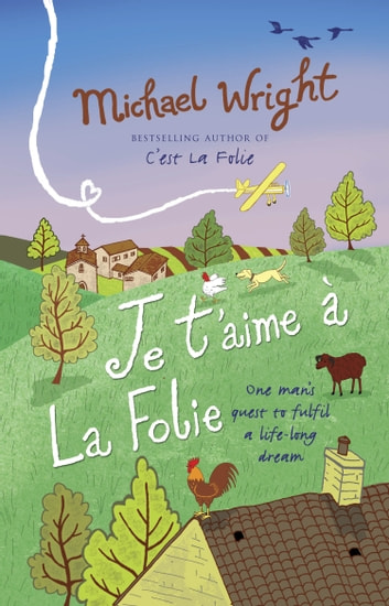 Je t'aime à la Folie ebook by Michael Wright