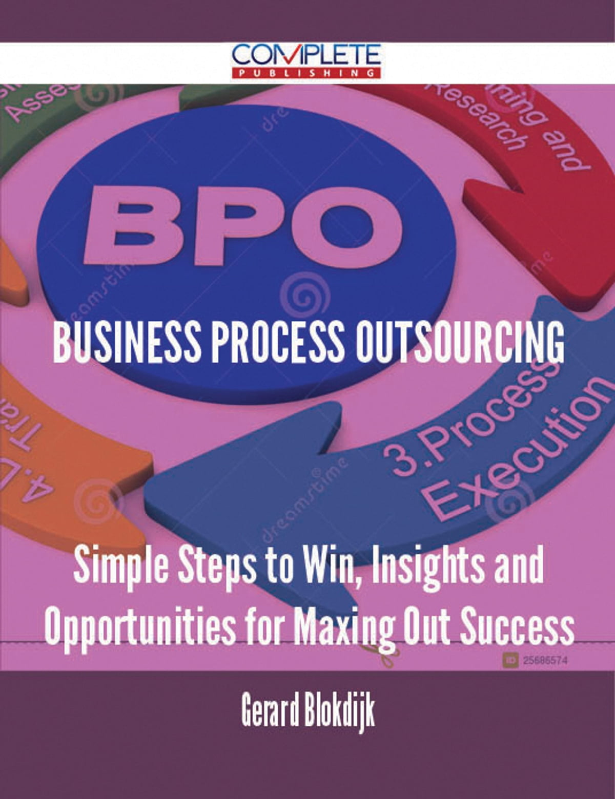 Business Process Outsourcing - Simple Steps to Win, Insights and  Opportunities for Maxing Out Success ebook by Gerard Blokdijk - Rakuten Kobo