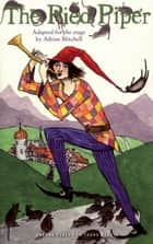 The Pied Piper ebook by Adrian Mitchell, Robert Browning