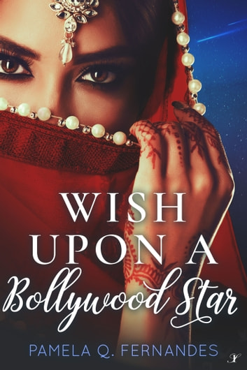 Wish Upon a Bollywood Star ebook by Pamela Q. Fernandes