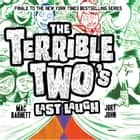 The Terrible Two's Last Laugh luisterboek by Mac Barnett, Jory John, Adam Verner