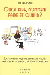 Quoi dire, comment faire et quand? ebook by Blais Comeau Julie