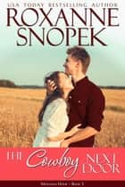 The Cowboy Next Door ebook by Roxanne Snopek