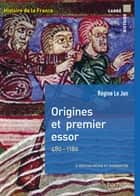 Origines et premier essor ebook by Régine Le Jan, Michel Balard