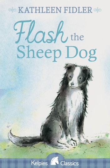 Flash the Sheep Dog ebook by Kathleen Fidler