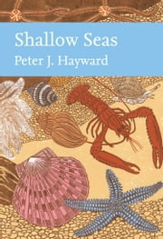 Shallow Seas (Collins New Naturalist Library) ebook by Peter Hayward