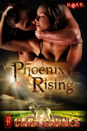 Phoenix Rising ebook by Cara Carnes