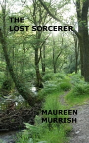 The Lost Sorcerer ebook by Maureen Murrish
