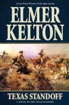 Texas Standoff - A Novel of the Texas Rangers eBook by Elmer Kelton