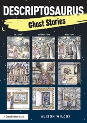 Descriptosaurus: Ghost Stories ebook by Alison Wilcox