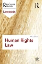 Human Rights Lawcards 2012-2013 ebook by Routledge