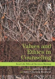 Values and Ethics in Counseling - Real-Life Ethical Decision Making ebook by
