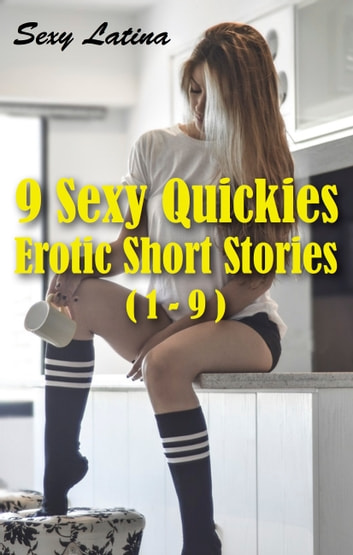 9 Sexy Quickies Erotic Short Stories  1 - 9  Ebook By -5689