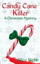The Candy Cane Killer ebook by Alice Webb