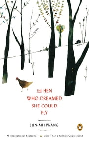 The Hen Who Dreamed She Could Fly - A Novel ebook by Sun-mi Hwang, Chi-Young Kim, Nomoco